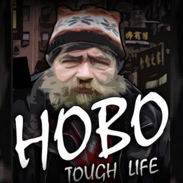 Hobo Tough Life