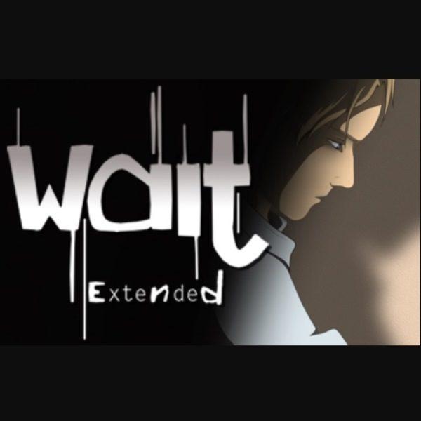 Wait – Extended