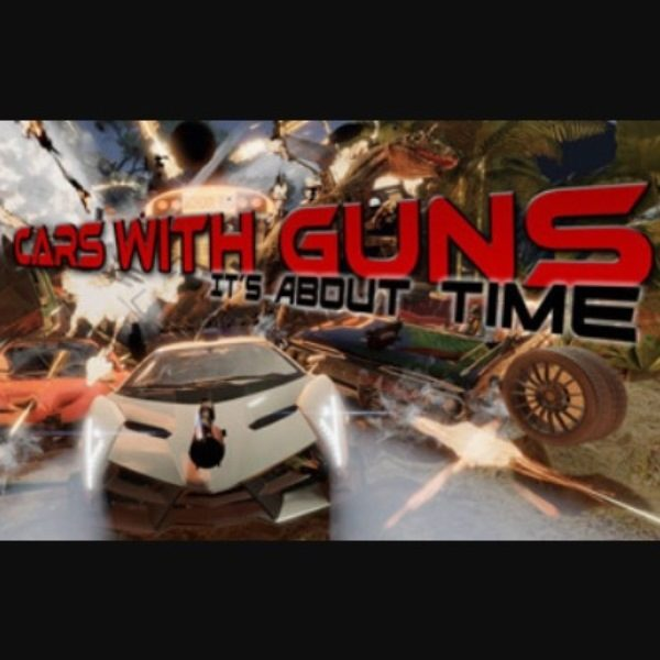 Cars with Guns It's About Time