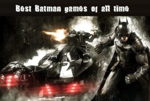 Best Batman games of all time