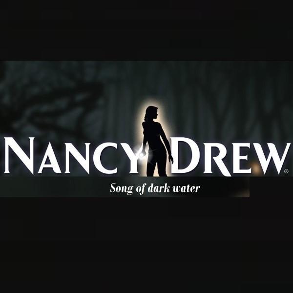 Nancy Drew: Song of dark water
