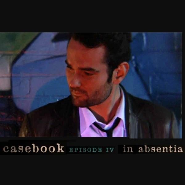 Casebook Episode 4 – In Absentia