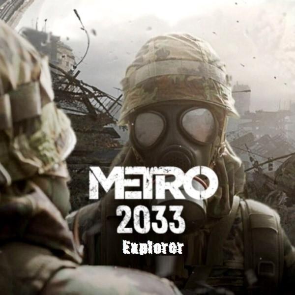 Metro 2033 Explorer