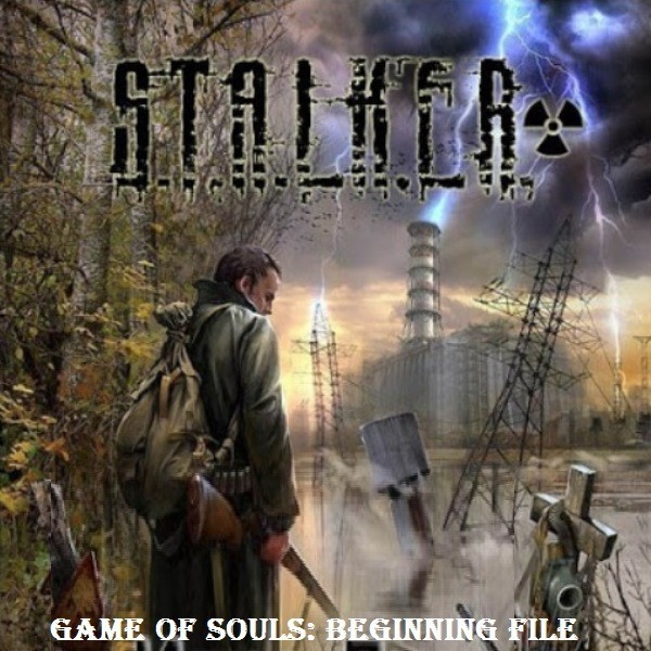 Stalker Game of Souls Beginning file
