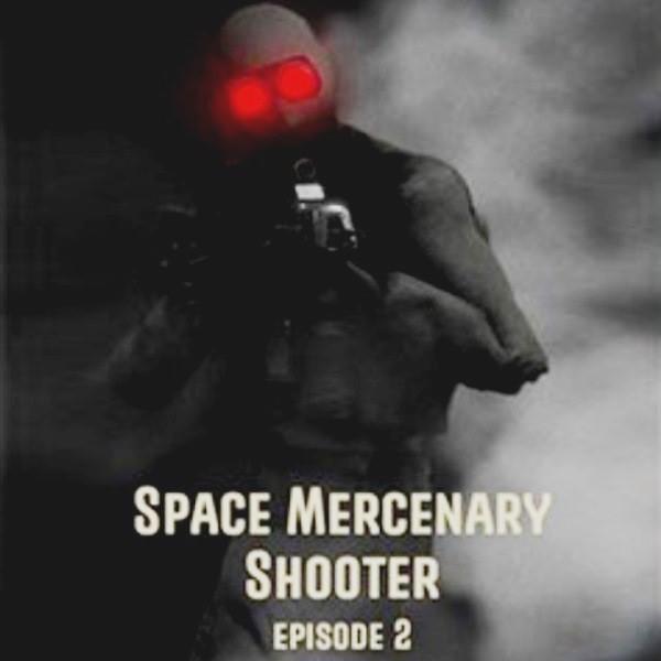 Space Mercenary Shooter Episode 2