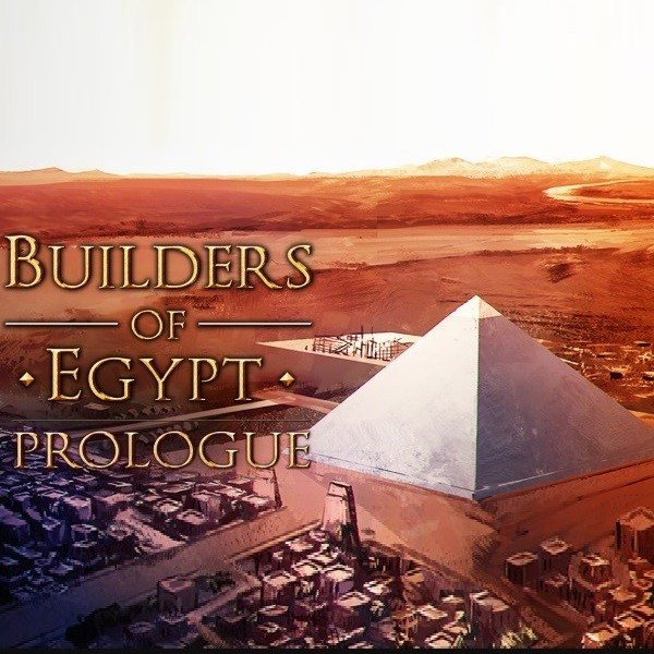Builders of Egypt: Prologue