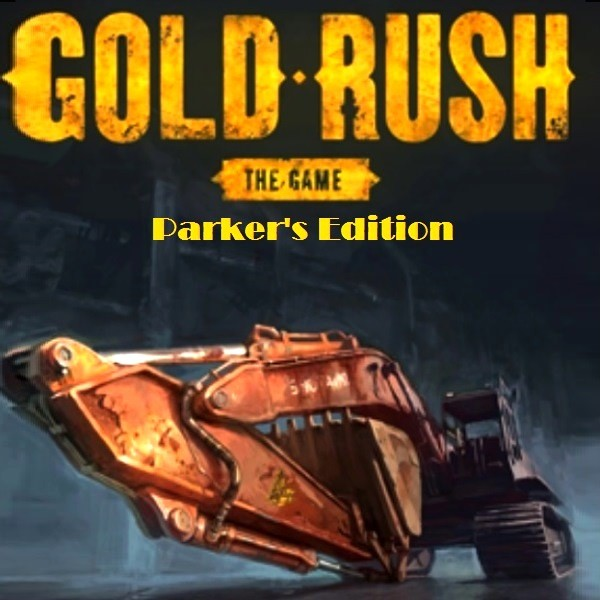 Gold Rush The Game Parker's Edition