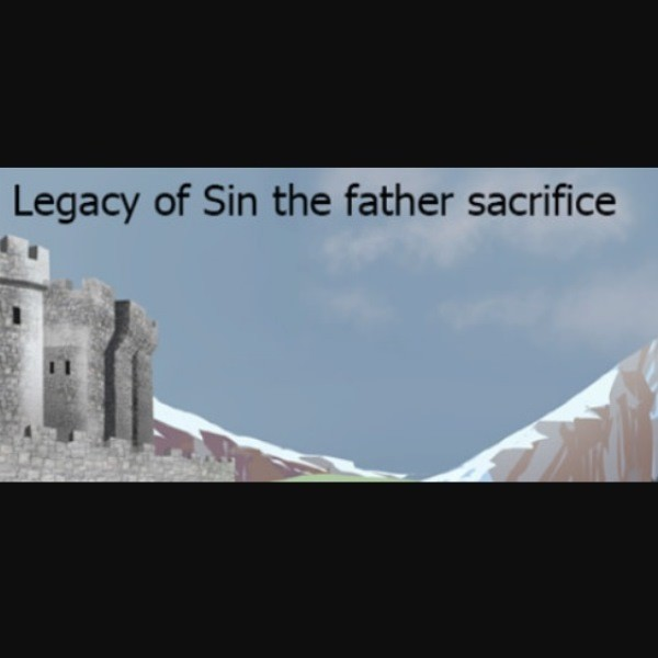 Legacy of Sin the father sacrifice