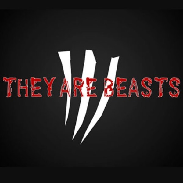 They Are Beasts