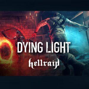 Dying Light + Hellraid