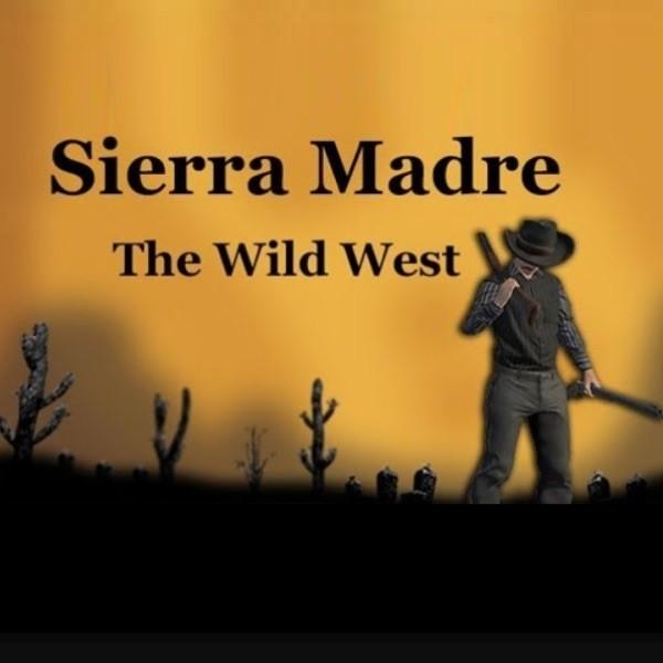 Sierra Madre The Wild West