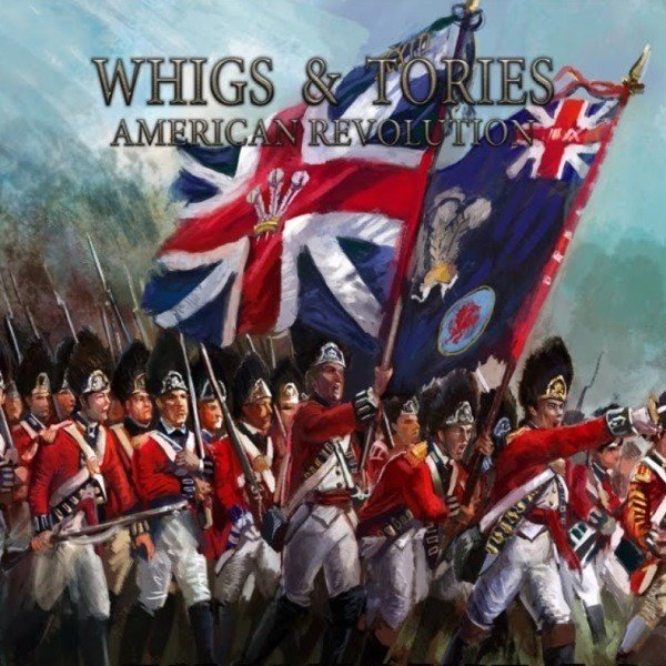 Whigs Tories American Revolution - Whigs & Tories: American Revolution