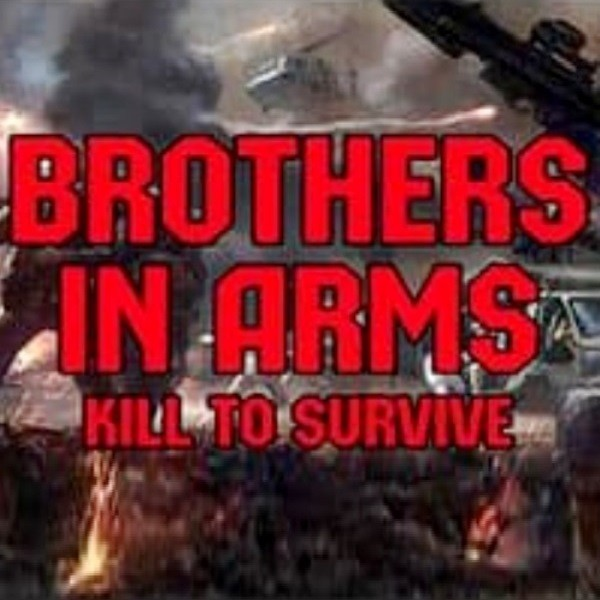 Brothers in Arms Kill to Survive