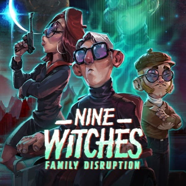 Nine Witches Family Disruption