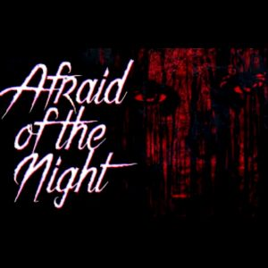 Afraid of the Night