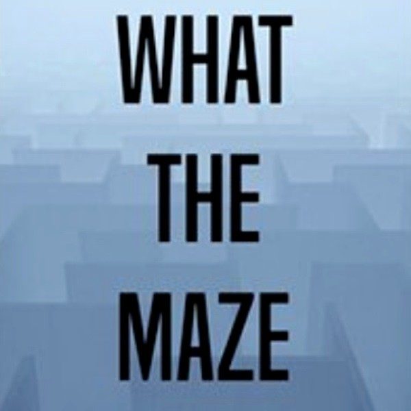 What The Maze