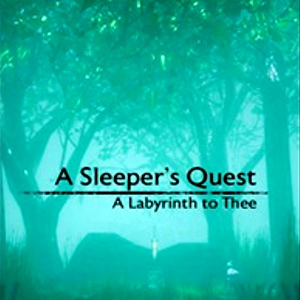 A Sleeper's Quest A Labyrinth to Thee