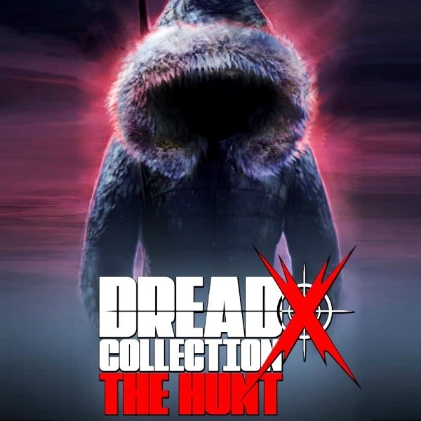 Dread X Collection The Hunt