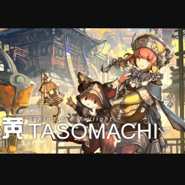 TASOMACHI Behind the Twilight