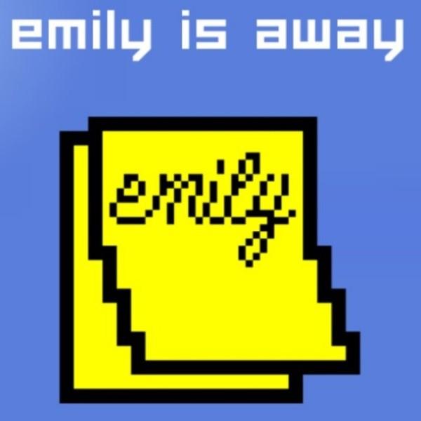 Emily is Away