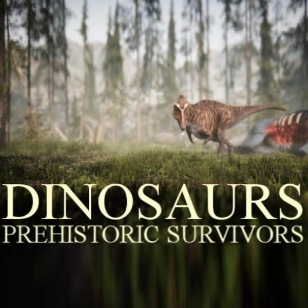 Dinosaurs Prehistoric Survivors