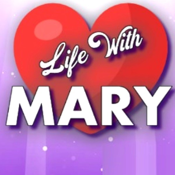 Life with Mary